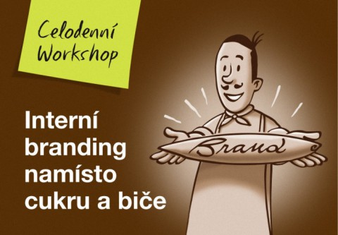 Interní branding namísto cukru a biče - celodenní Workshop